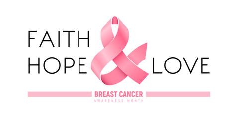 Breast Cancer Awareness Month ribbon. Faith, Hope, Love