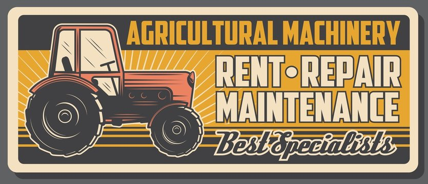 Rent and repair of tractor, agricultural machinery