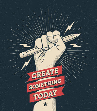 """Motivation poster with hand fist holding a pencil with """"Create Something Today"""" caption. Inspire poster template. Vector illustration."""
