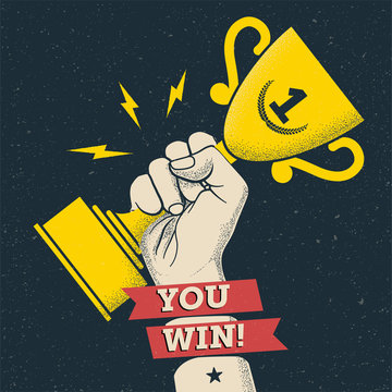 "Mens hand holding winner gold cup with ""You Win"" caption. Vintage styled vector illustration."
