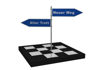 Neuer Weg oder alter Trott.