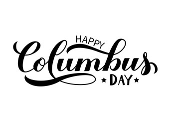 Happy Columbus Day calligraphy hand lettering isolated on white. America discover holiday typography poster Easy to edit vector template for banner, flyer, sticker, greeting card, t-shirt, etc.