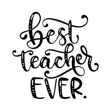 Best Teacher Ever - Hand Lettered SVG