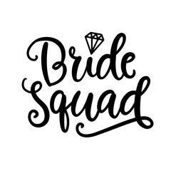 Bride Squad lettering. Wedding decoration with modern calligraphy