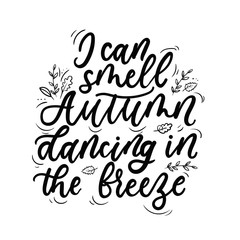 I can smell autumn dancing in the breeze lettering card vector illustration. Fall hand written template with leaves in black color on white background for design cards, home decorations