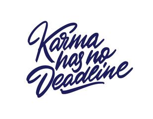 Karma has no deadline. Motivational poster. Minimalist background. (EPS10 Vector)