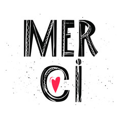Merci. Hand drawn lettering quote. Vector illustration. Hand lettering for your design. Can be printed on greeting cards, paper and textile designs, etc.