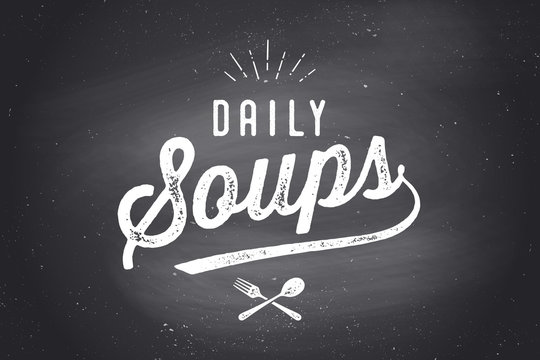 Daily Soups, Lettering. Wall decor, poster, sign, quote