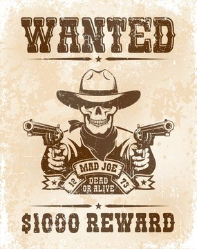 Wanted poster with skull cowboy with guns - retro grunge worn style. Vintage skull bandit with revolvers and ribbon. vector illustration. Texture on separate layer.