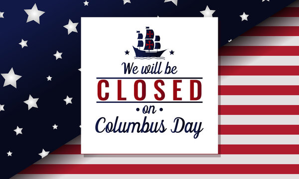 Columbus day, we will be closed card. vector illustration.