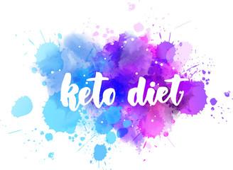 Keto diet - calligraphy lettering on watercolor splash background