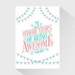 21 Whole Years Of Being Awesome - 21st Birthday And 21st Wedding Anniversary Typography Design
