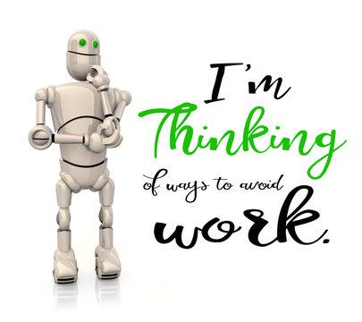 Robot Thinking of Ways to Avoid Work 3d Illustration