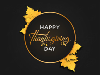 Happy Thanksgiving Day text on black background decorated with maple leaves. Can be used as banner or poster design.