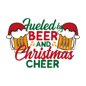 Fueled by beer and Christmas cheer - funny text , with Santa's cap on beer mug. Good for posters, greeting cards, textiles, gifts.