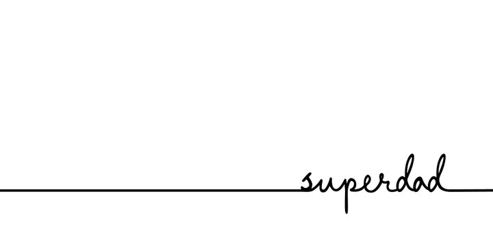Superdad - continuous one black line with word. Minimalistic drawing of phrase illustration