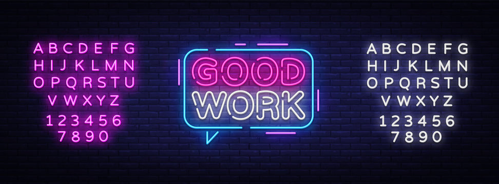 Good Work Neon Text Vector. Great Job neon sign, design template, modern trend design, night signboard, night bright advertising, light banner, light art. Vector illustration. Editing text neon sign