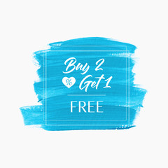 Sale Buy 2 Get 1 Free sign over art abstract brush paint stroke background - Vector. Acrylic sale banner design.