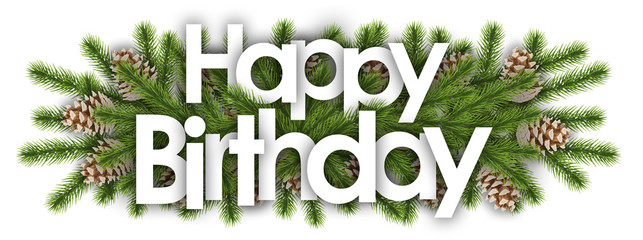 happy birthday in christmas background : pine branchs