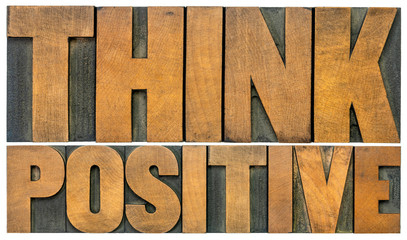 Photo sur Aluminium Positive Typography Think positive word abstract in wood type