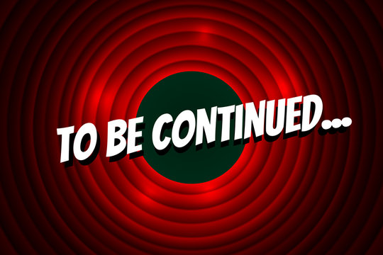 To be continued comic book title on red circle old film background. Old cinema movie round wave promotion announcement screen. Vector retro show entertainment scene poster template illustration