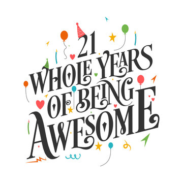"""21st Birthday And 21st Wedding Anniversary Typography Design """"21 Whole Years Of Being Awesome"""""""