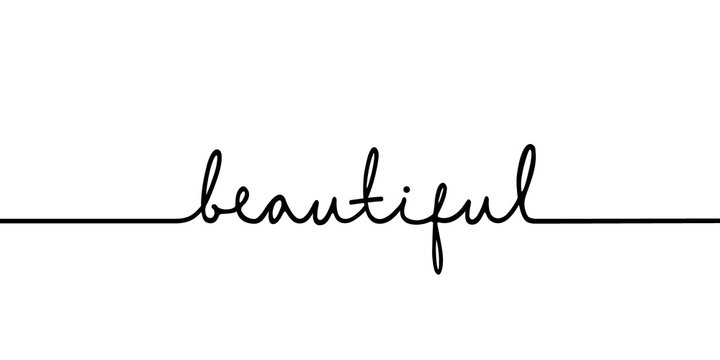 Beautiful - continuous one black line with word. Minimalistic drawing of phrase illustration