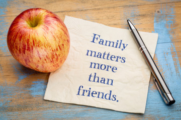 Family matters more than friends