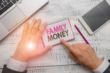Handwriting text Family Money. Conceptual photo the inherited wealth of established upperclass families