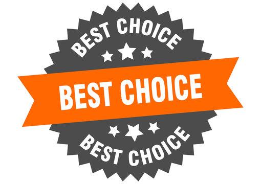 best choice sign. best choice orange-black circular band label