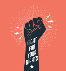 Demonstration, revolution, protest raised arm fist with Fight for Your Rights caption. Black arm silhouette on red background. Vector illustration.