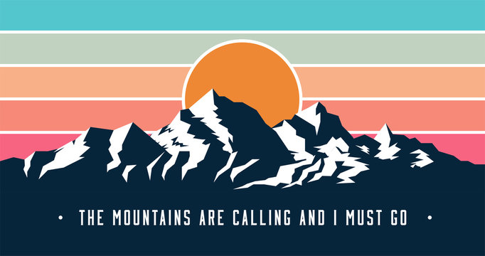 Vintage styled mountains banner design with Mountains are calling and I must go caption. Mountains sunset silhouette. Vector illustration.