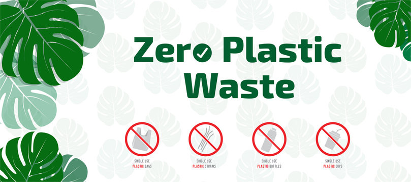 Zero Plastic Waste (stop microplastics) - Stop using single use plastic bags, bottles, cups, trays and straws. Vector banner illustration template layout with tropical leaves pattern as background.