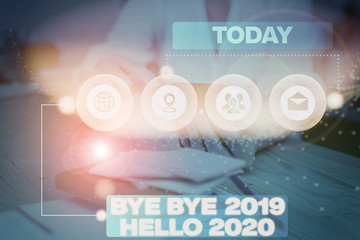 Word writing text Bye Bye 2019 Hello 2020. Business photo showcasing saying goodbye to last year and welcoming another good one Picture photo system network scheme modern technology smart device