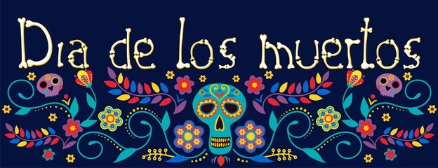 Day of the dead, Dia de los muertos, banner with colorful Mexican flowers. Fiesta