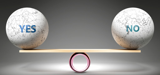 Yes and no in balance - pictured as balanced balls on scale that symbolize harmony and equity between Yes and no that is good and beneficial., 3d illustration