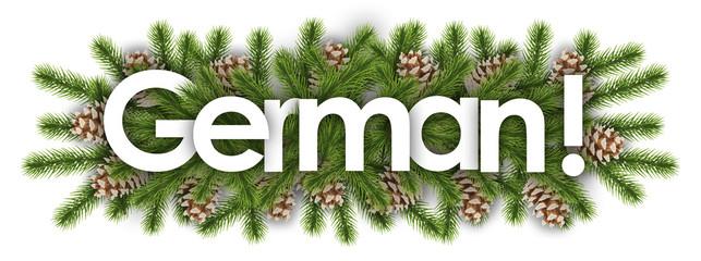 German in christmas background - pine branchs