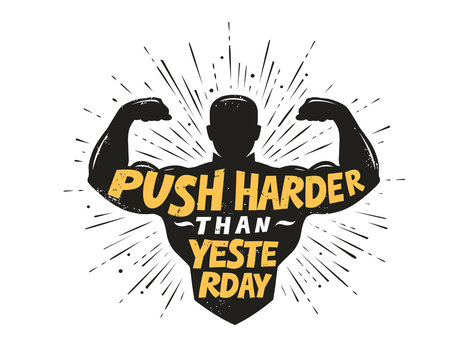 Push harder than yesterday. Sport inspiring workout and gym motivation quote. Vector illustration