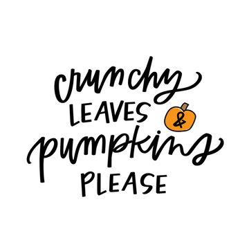 Crunchy leaves & pumpkins please