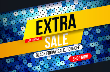 Modern Extra sale banner with blue sequin fabric effect for special offers, sales and discounts. Promotion and shopping template for Black Friday 50% off. Limited time offer