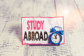 Text sign showing Study Abroad. Business photo text Pursuing educational opportunities in a foreign...