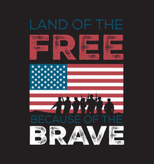 Land of the Free Because of the Brave Silhouette of Military on USA United States American Flag Background with Words Lettering Graphic Design Vector Tee Shirt T-Shirt Poster