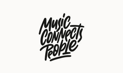 Music connects people abstract quote lettering. Calligraphy inspiration graphic design typography element. Hand written postcard. Cute simple vector sign grunge style. Textile print