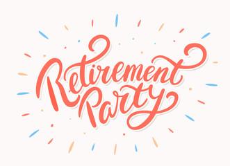 Retirement party. Vector lettering.