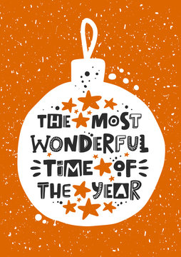 The most wonderful time of the year stylized lettering. Hand drawn grunge style typography with stars and drops. Christmas concept. Winter holiday poster, greeting card, postcard, banner design