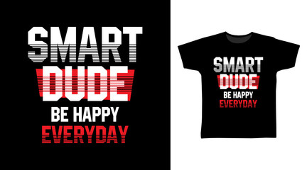 Smart Dude stylish t-shirt and apparel trendy design with simple typography, good for T-shirt graphics, poster, print and other uses.