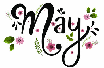 MAY month vector with flowers and leaves. Decoration text floral. Hand drawn lettering. Illustration May calendar