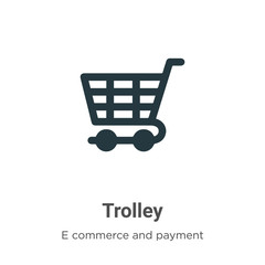 Trolley vector icon on white background. Flat vector trolley icon symbol sign from modern e commerce and payment collection for mobile concept and web apps design.