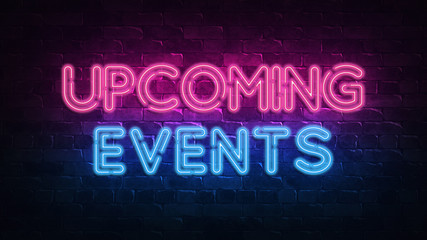 Upcoming Events neon sign. purple and blue glow. neon text. Brick wall lit by neon lamps. Night lighting on the wall. 3d illustration. Trendy Design. light banner, bright advertisement