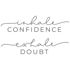 Fototapeta Inhale confidence exhale doubt inspirational quote with brush lettering vector illustration. Poster with motivational phrase on white background. Handwritten modern message obraz